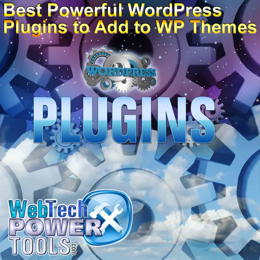 Best Powerful WordPress Plugins to Add to WP Themes