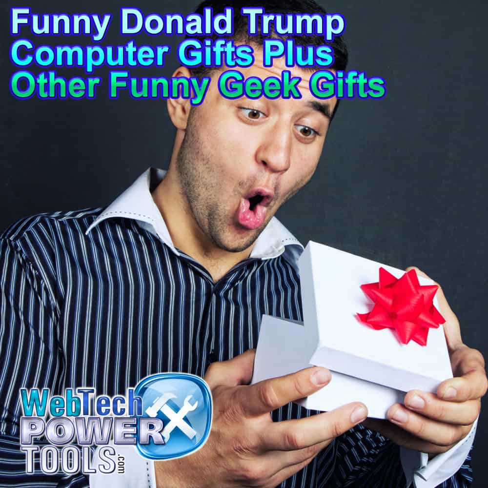 Funny Donald Trump Computer Gifts Plus More Funny Computer Gifts
