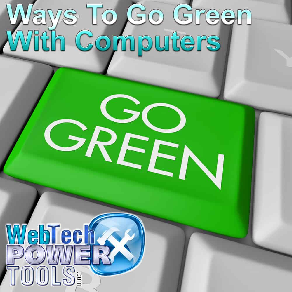Ways To Go Green With Computers