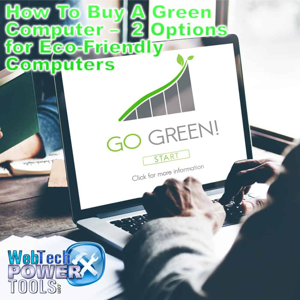 How To Buy A Green Computer – 2 Options for Eco-Friendly Computers