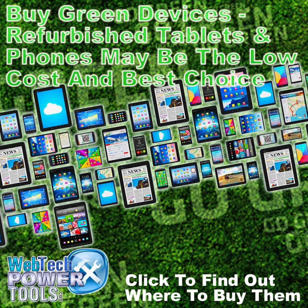 Buy Green Devices - Refurbished Tablets & Phones May Be The Low Cost And Best Choice