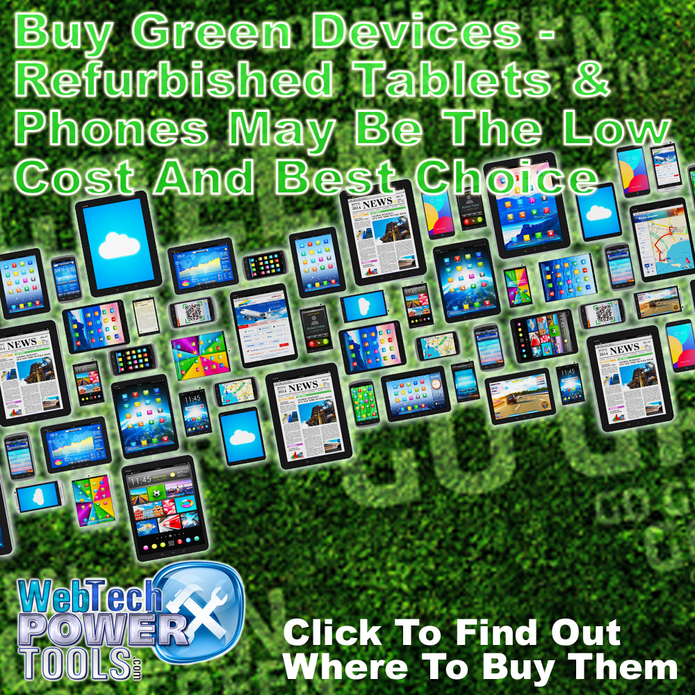 Buy Green Mobile Devices - Refurbished Tablets and Phones May Be The Low Cost And Best Choice